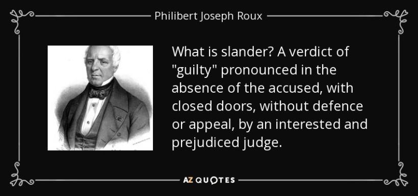 quote-what-is-slander-a-verdict-of-guilty-pronounced-in-the-absence-of-the-accused-with-closed-philibert-joseph-roux-95-11-85
